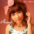 Airport/DJ MIYA