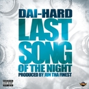LAST SONG OF THE NIGHT/DAI-HARD