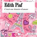 Edith Piaf: C'etait Une Histoire D'amour/Edith Piaf