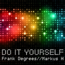 Do It Yourself/Frank Degrees&Markus H