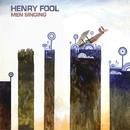 Men Singing/Henry Fool