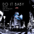 DO IT BABY/MUMA&日之内エミ&千晴