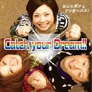 Catch your Dream!!/ふじ☆ポンとアンダーパス!