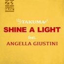 Shine A Light (feat,Angella Guistini )/DJ TAKUMA