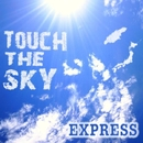 Touch the Sky/EXPRESS