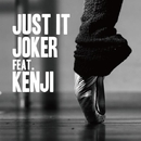 JUST IT feat. KENJI/JOKER