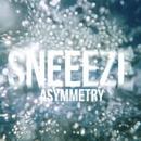 ASYMMETRY/SNEEEZE
