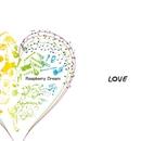 LOVE/RaspberryDream