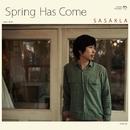 Spring Has Come/SASAKLA