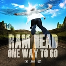 ONE WAY TO GO/RAM HEAD