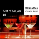 Best Of Bar Jazz (Volume 3)/Manhattan Lounge Band