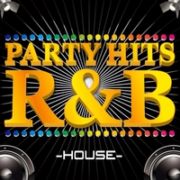 PARTY HITS R&B -HOUSE EDITION-