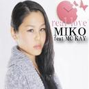 real love/MIKO feat MC KAY