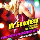 Mr. Saxobeat - Party Anthem Best Singles vol.3/24 Hour Party Project