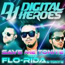 Save Me Tonite Feat. Flo-Rida & Tony G/Digital Heros