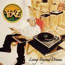 Living Beyond Dreams/YOKE