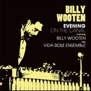 Evening On The Canal featuring Billy Wooten with Vida Bole Ensemble/BILLY WOOTEN