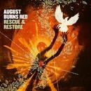 Rescue & Restore/August Burns Red