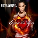 Spread The Love/Kris Lawrence