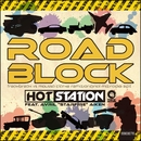 Roadblock/Hot Station