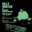 The Place To Start Feat. BILLY WOOTEN AND RICHARD GROOVE HOLMES/BILLY WOOTEN AND RICHARD GROOVE HOLMES