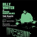 The Place To Start Feat. BILLY WOOTEN AND RICHARD GROOVE HOLMES/BILLY WOOTEN