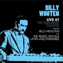 Live At The Madame Theatre Feat. Billy Wooten and The Music Royale Latin Jazz Ensemble/BILLY WOOTEN