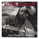 Sweet Dreams Sir Minter/LOUISIANA RED