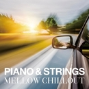 PIANO & STRINGS MELLOW CHILLOUT/V.A.