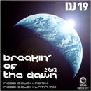Breakin' Of The Dawn 2013/DJ 19