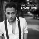 Show Time (DJ T-Kay Remix)/MIKE CHAMPION