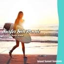 サーフ・ガール・ミュージック - Beautiful Sunny Beach/Island Sunset Sessions