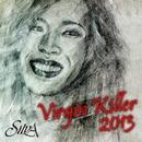 ヴァージンキラー(2013 new version)/SILVA