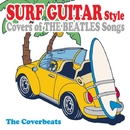 サーフ・ギター・ビートルズ (Surf Guitar Style Covers of The Beatles Songs)/The Coverbeats