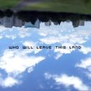 Who will leave this land/Takayuki Nakamura