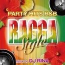 PARTY HITS R&B RAGGA STYLE Mixed by DJ RINA/Party Hits Project