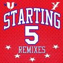 Starting 5 Remixes/VIKN