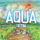 AQUA Riddim -Single/弁慶, AWAKE MONSTAR, LIJ AMLAK