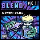 BLEND feat. KAAGO -Single/NEWMAN