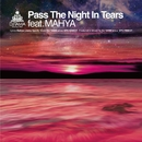 Pass The Night In Tears feat. Mahya/DJ TAMA a.k.a. SPC FINEST