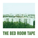 THE BED ROOM TAPE/THE BED ROOM TAPE