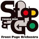 Stop & Go/三木俊雄フロントページ・オーケストラ