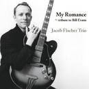 My Romance ~tribute to Bill Evans/Jacob Fischer Trio