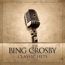 Bing Crosby Classic Hits/Bing Crosby