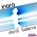 Don't Believe/Inara