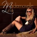 All The Love(Original Radio Edit)/Mademoiselle Luna feat. Evee G