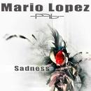 Sadness (Original Radio)/MARIO LOPEZ