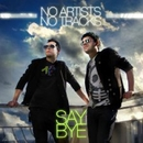 Say Bye (Radio Edit)/No Artists No Tracks