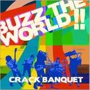 Buzz The World!!/CRACK BANQUET
