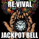 RE:VIVAL/JACKPOT BELL